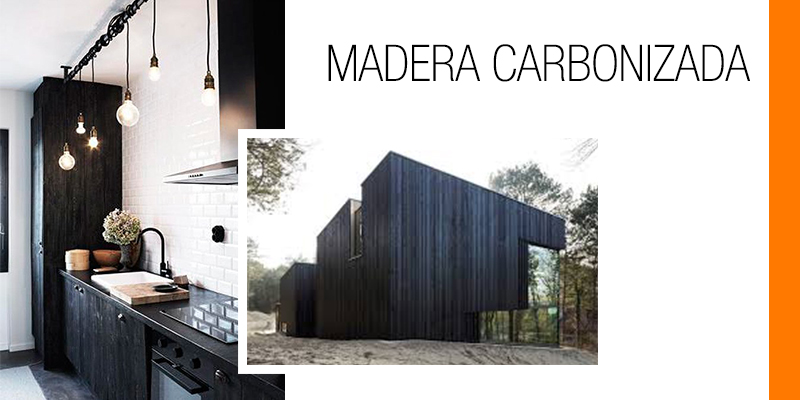 Tendencias - Madera carbonizada